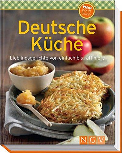 Deutsche Küche (Minikochbuch): Lieblingsgerichte von einfach bis raffiniert