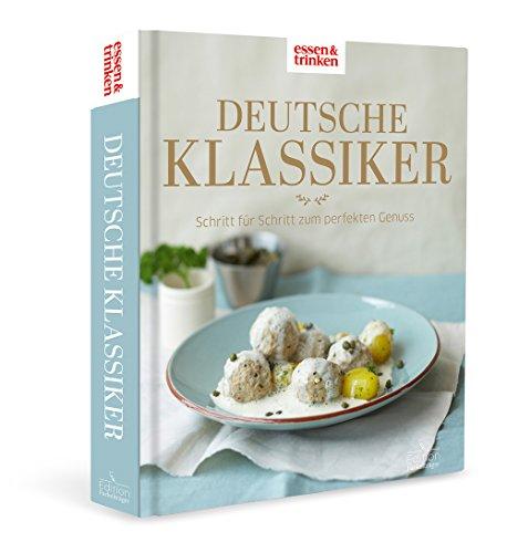 Deutsche Klassiker - Schritt für Schritt zum perfekten Genuss